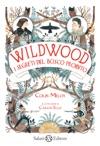 Wildwood I Segreti Del Bosco Proibito