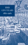 100 GPO Years 1861-1961 A History Of United States Public Printing