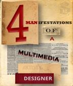 4 Creative Manifestations of a Multimedia Artist Designer