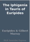 The Iphigenia In Tauris Of Euripides