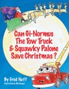 Can Gi-Normus The Tow Truck And Squawky Palone Save Christmas