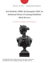 SCOT DANFORTH. (2009). THE INCOMPLETE CHILD: AN INTELLECTUAL HISTORY OF LEARNING DISABILITIES (BOOK REVIEW)