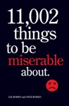 11002 Things To Be Miserable About