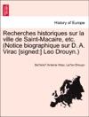 Recherches Historiques Sur La Ville De Saint-Macaire Etc Notice Biographique Sur D A Virac Signed Leo Drouyn