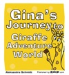 Ginas Journey To Giraffe Adventure World