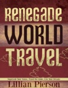 Renegade World Travel Supersede Your Status Travel The Globe Live Your Dreams