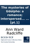 The Mysteries Of Udolpho A Romance Interspersed With Some Pieces Of Poetry By Ann Radcliffe  In Four Volumes  Pt1