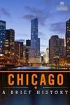 Chicago A Brief History