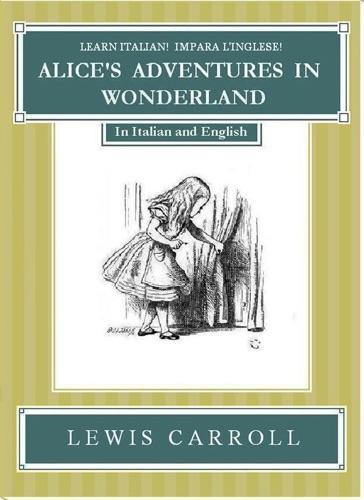 Learn Italian Impara lInglese Alices Adventures In Wonderland