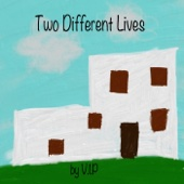Two Different Lives