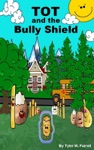 Tot And The Bully Shield
