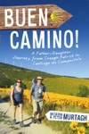 Buen Camino Walk The Camino De Santiago With A Father And Daughter