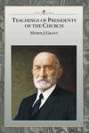 Teachings Of Presidents Of The Church Heber J Grant