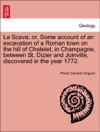 La Scava Or Some Account Of An Excavation Of A Roman Town On The Hill Of Chatelet In Champagne Between St Dizier And Joinville Discovered In The Year 1772