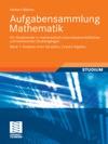 Aufgabensammlung Mathematik Band 1 Analysis Einer Variablen Lineare Algebra