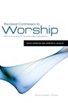 The Great Commission To Worship
