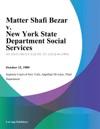 Matter Shafi Bezar V New York State Department Social Services