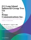 Long Island Industrial Group Two LLC V Prime Communications Inc