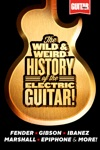 The Wild  Weird History Of The Electric Guitar The Complete Stories Behind Fender Marshall Gibson Ibanez Epiphone  More
