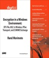 Encryption In A Windows Environment EFS File 8021x Wireless IPSec Transport And SMIME Exchange Digital Short Cut