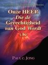 De Gerechtigheid Van God Die Geopenbaard Is In Romeinen - Onze HEER Die De Gerechtigheid Van God Wordt I