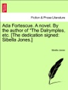 Ada Fortescue A Novel By The Author Of The Dalrymples Etc The Dedication Signed Sibella Jones VOL II