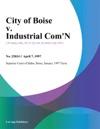 City Of Boise V Industrial Comn