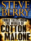 Three Tales From The World Of Cotton Malone The Balkan Escape The Devils Gold And The Admirals Mark Short Stories