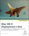 Mac OS X Deployment V106 A Guide To Deploying And Maintaining Mac OS X And Mac OS X Software