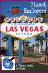 Planet Explorers Las Vegas A Travel Guide For Kids