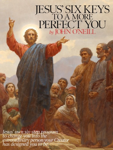 Jesus Six Keys to a More Perfect You