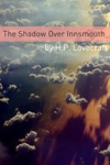 The Shadow Over Innsmouth Annotated With Critical Essay And HP Lovecraft Biography