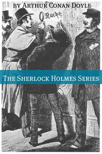 The Sherlock Holmes Series Annotated