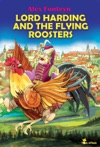Lord Harding And The Flying Roosters A Christian Tale For Kids
