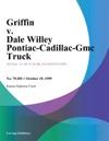 Griffin V Dale Willey Pontiac-Cadillac-Gmc Truck