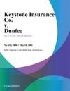 Keystone Insurance Co V Dunfee