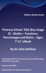 Primary School KS2 Key Stage 2 - Maths  Fractions Percentages And Ratio - Ages 7-11 EBook