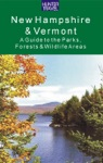 New Hampshire  Vermont A Guide To The Parks Forests  Wildlife Areas