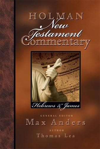 Holman New Testament Commentary - Hebrews  James