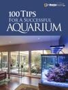 100 Tips For A Successful Aquarium