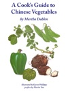 A Cooks Guide To Chinese Vegetables