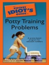 The Pocket Idiots Guide To Potty Training Problems