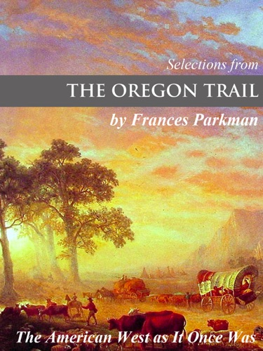 Selections from The Oregon Trail