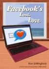 Facebooks Lost Love