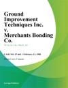 Ground Improvement Techniques Inc V Merchants Bonding Co