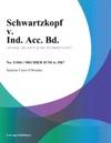 Schwartzkopf V Ind Acc Bd