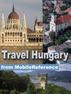 Hungary Travel Guide Incl Budapest Debrecen Miskolc  More Illustrated Travel Guide Phrasebook And Maps Mobi Travel