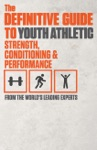 The Definitive Guide To Youth Athletic Strength Conditioning And Performance