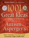 1001 Great Ideas For Teaching And Raising Children With Autism Or Aspergers Revised And Expanded 2nd Edition