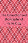 The Unauthorized History Of Hello Kitty